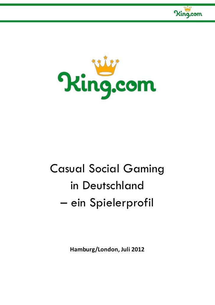 Casual Social Gaming   in Deutschland – ein Spielerprofil   Hamburg/London, Juli 2012