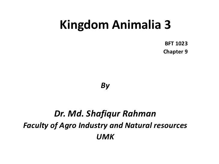 Kingdom Animalia 3                                       BFT 1023                                       Chapter 9         ...