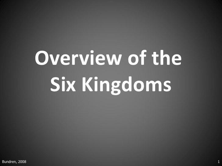 Overview of the                 Six KingdomsBundren, 2008                     1