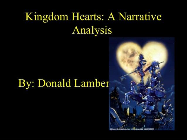 Kingdom Hearts: A Narrative Analysis  By: Donald Lambert