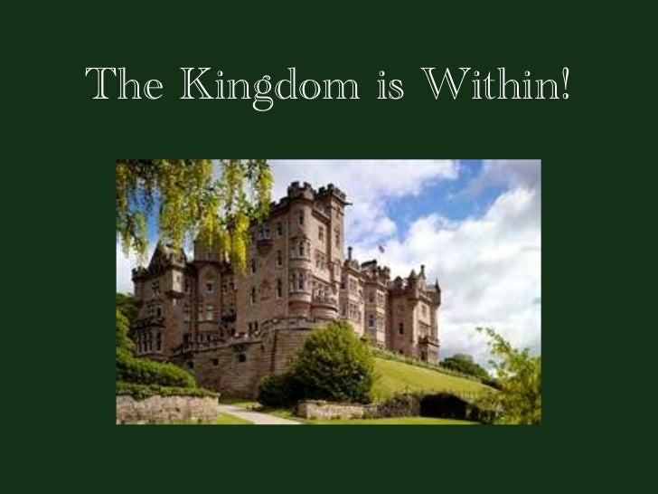 The Kingdom is Within!