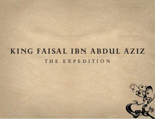 KING FAISAL IBN ABDUL AZIZ the expedition