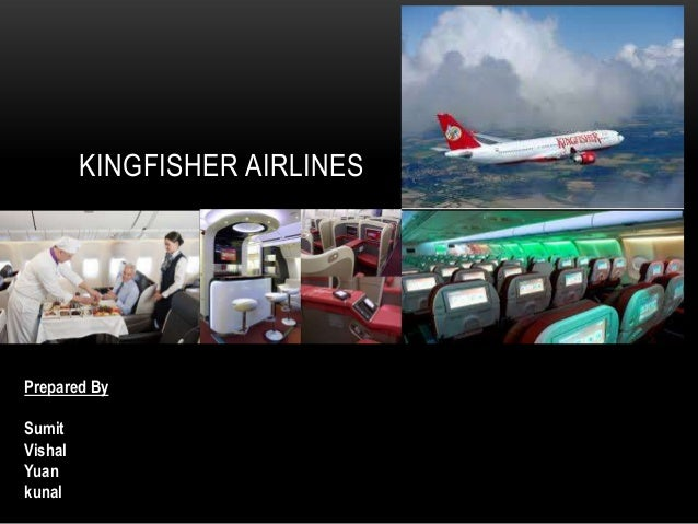 KINGFISHER AIRLINES  Prepared By Sumit Vishal Yuan kunal