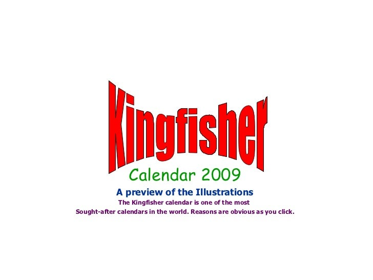 Calendar 2009 A preview of the Illustrations The Kingfisher calendar is one of the most  Sought-after calendars in the wor...