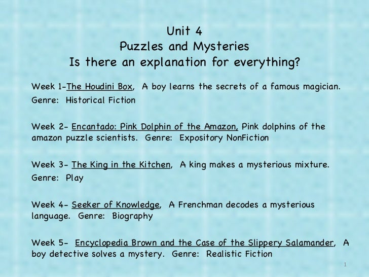 Unit 4 Puzzles and Mysteries Is there an explanation for everything? Week 1- The Houdini Box ,  A boy learns the secrets o...
