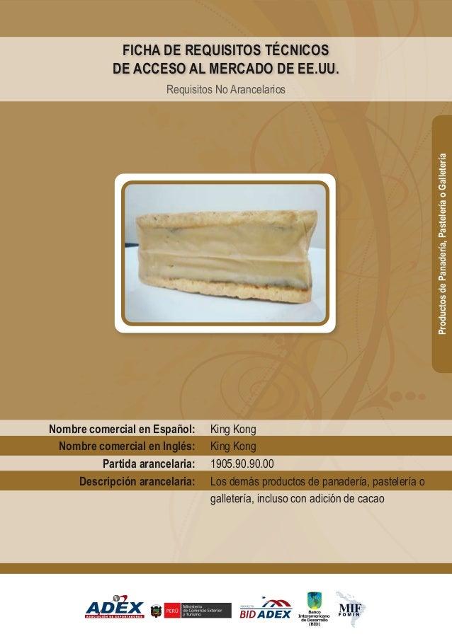King Kong King Kong 1905.90.90.00 Los demás productos de panadería, pastelería o galletería, incluso con adición de cacao ...