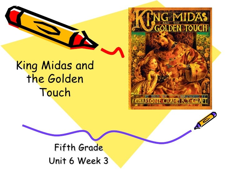 Fifth Grade Unit 6 Week 3 King Midas and the Golden Touch