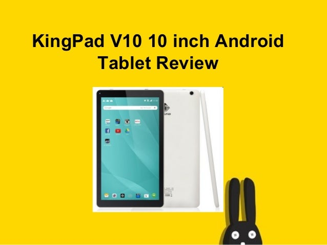 King pad v10 10 inch android tablet review