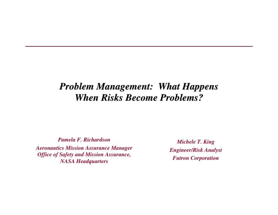 Problem Management: What Happens            When Risks Become Problems?         Pamela F. Richardson               Michele...