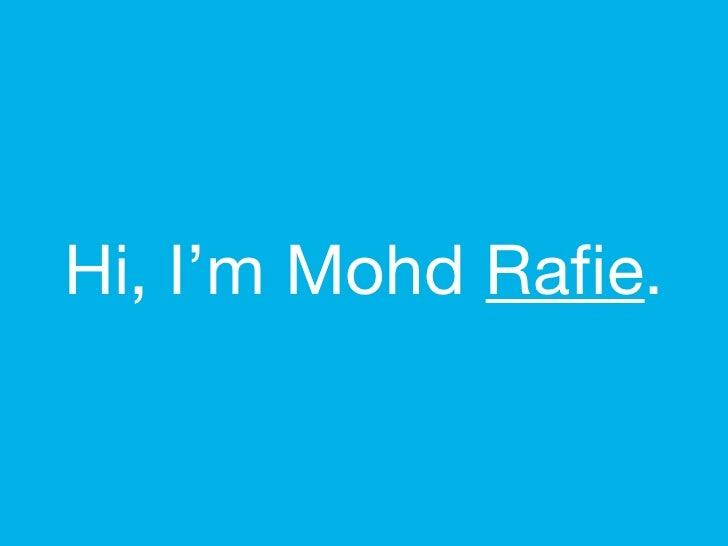 Hi, I'm Rafie