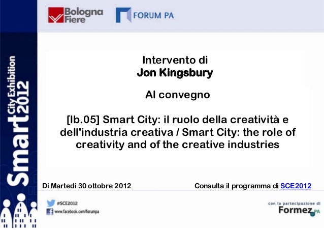 Intervento di                             Jon Kingsbury                              Al convegno      [lb.05] Smart City: ...