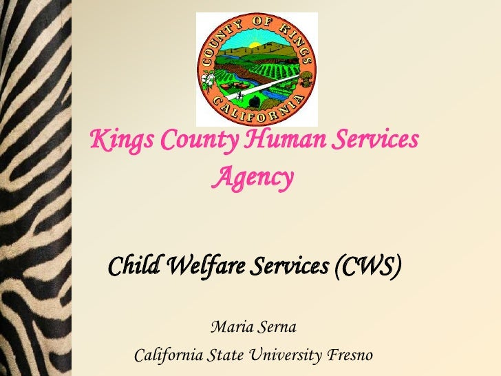 Kings County Human Services          Agency Child Welfare Services (CWS)              Maria Serna   California State Unive...