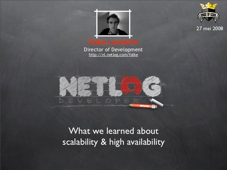 Netlog: What we learned about scalability & high availability