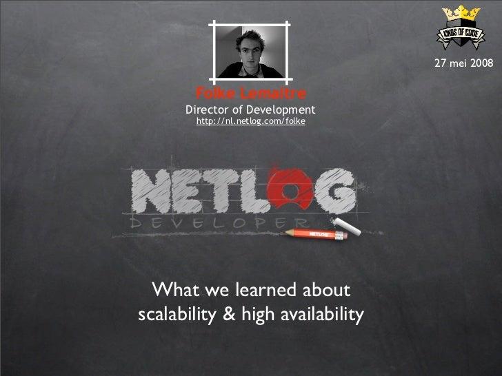 27 mei 2008         Folke Lemaitre       Director of Development        http://nl.netlog.com/folke       What we learned a...