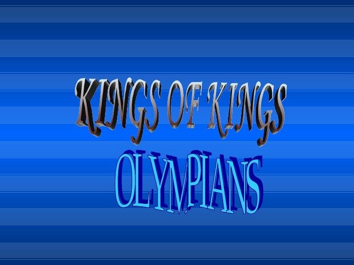 OLYMPIANS KINGS OF KINGS