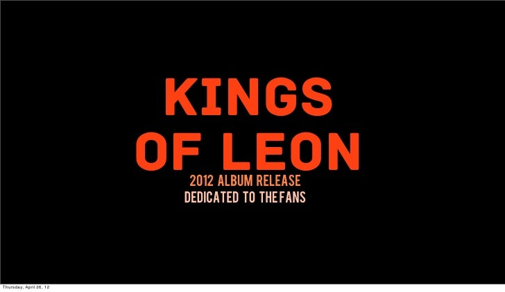 Kings of Leon  - Album Launch Pitch