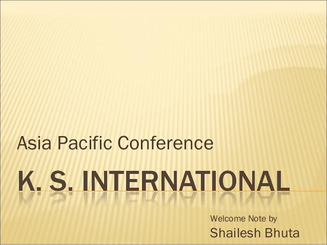 Asia Pacific Conference Welcome Note by Shailesh Bhuta