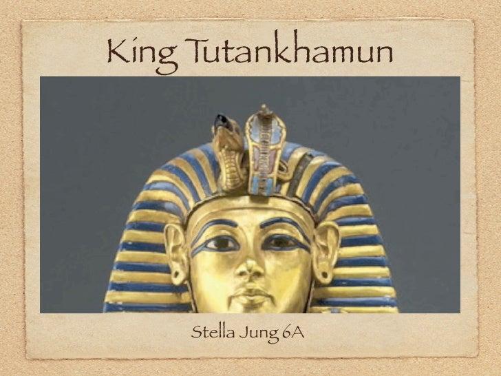 King Tutankhamun         Stella Jung 6A