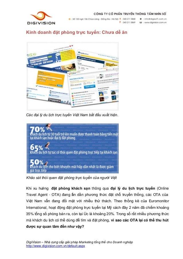 Kinh doanh đặt phòng trực tuyến: Chưa dễ ănCác đại lý du lịch trực tuyến Việt Nam bắt đầu xuất hiện.Khảo sát thói quen đặt...
