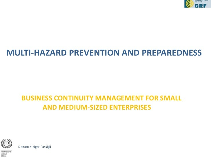MULTI-HAZARD PREVENTION AND PREPAREDNESS    BUSINESS CONTINUITY MANAGEMENT FOR SMALL         AND MEDIUM-SIZED ENTERPRISES ...