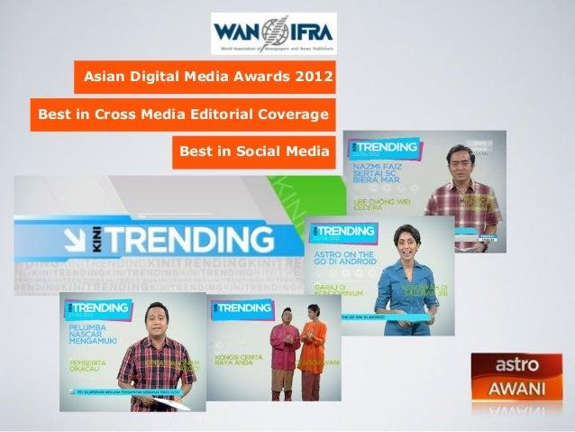 Asian Digital Media Awards 2012 Best in Cross Media Editorial Coverage Best in Social Media
