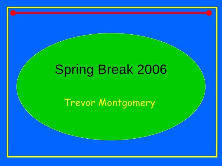 Trevor's Spring Break 2006