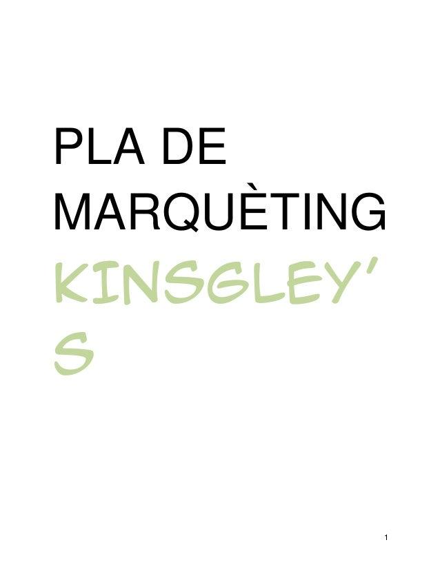 PLA DE MARQUÈTING KINSGLEY' S  1