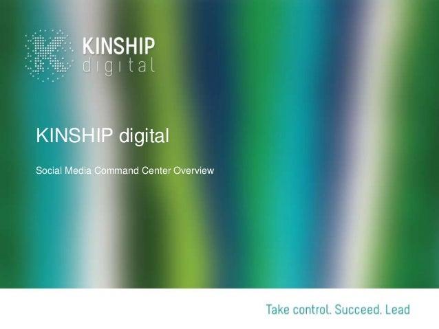 KINSHIP digitalSocial Media Command Center Overview