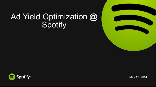 Ad Yield Optimization @ Spotify - DataGotham 2013