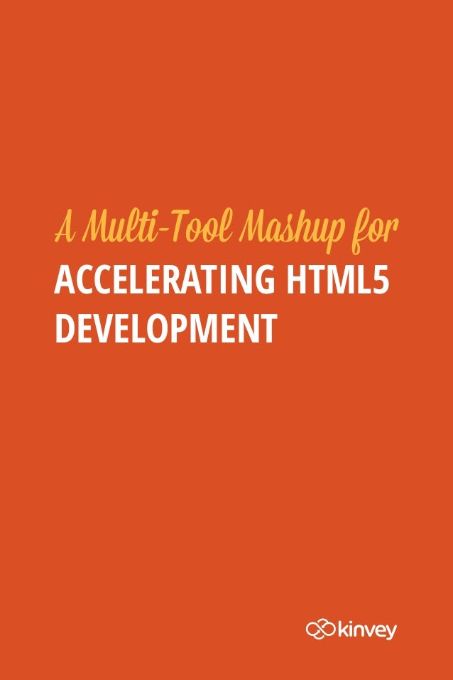 A Multi-Tool Mashup forACCELERATING HTML5DEVELOPMENT