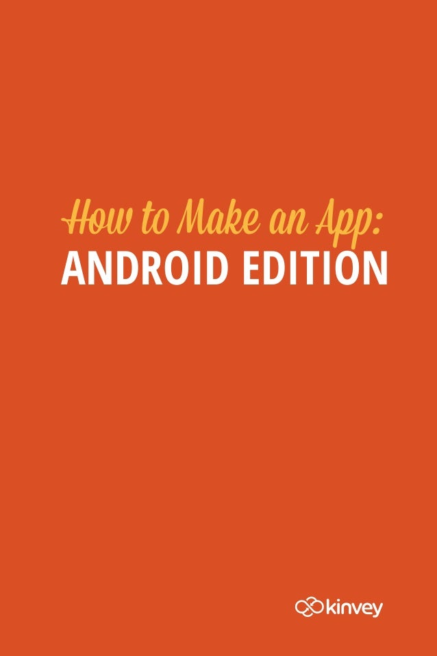 How to Make an App:ANDROID EDITION