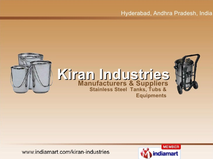 Hyderabad, Andhra Pradesh, India  Kiran Industries   Manufacturers & Suppliers Stainless Steel  Tanks, Tubs & Equipments