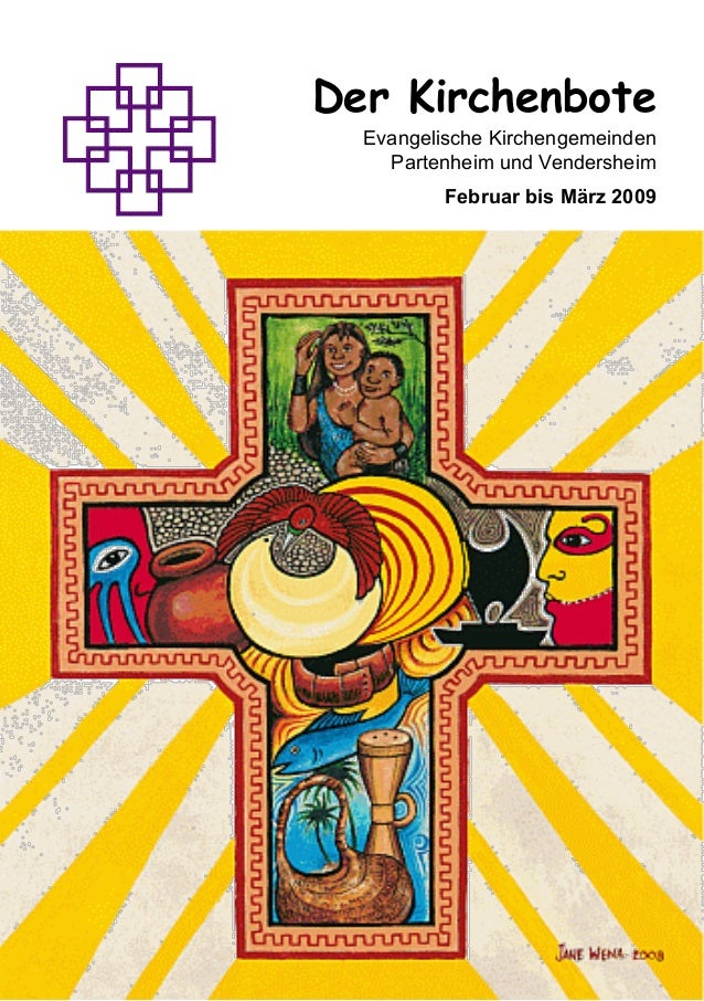 1Der KirchenboteEvangelische KirchengemeindenPartenheim und VendersheimFebruar bis März 2009