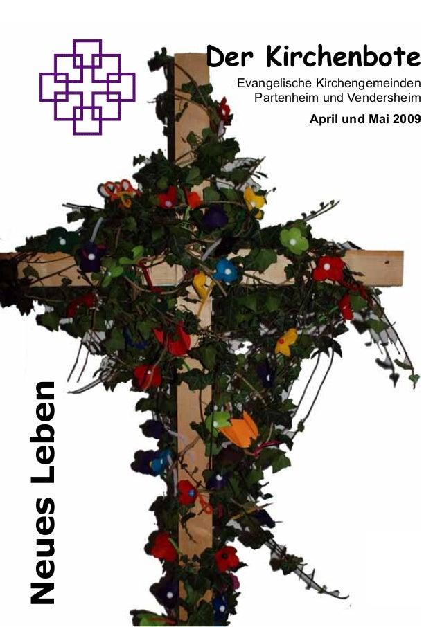 1Der KirchenboteEvangelische KirchengemeindenPartenheim und VendersheimApril und Mai 2009NeuesLeben