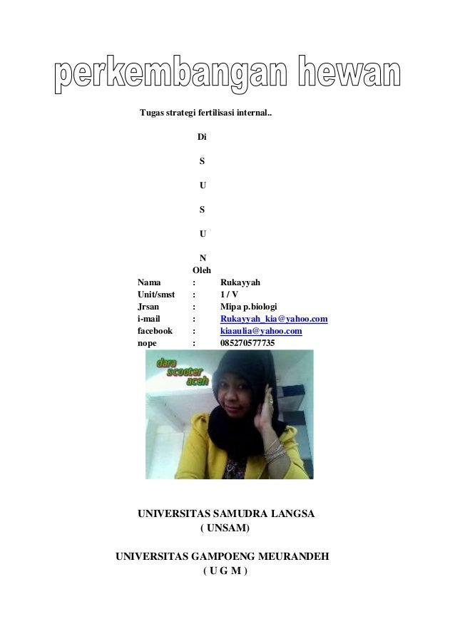 Tugas strategi fertilisasi internal.. Di S U S U  Nama Unit/smst Jrsan i-mail facebook nope  N Oleh : : : : : :  Rukayyah ...