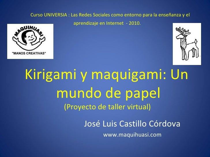 Curso UNIVERSIA : Las Redes Sociales como entorno para la enseñanza y el aprendizaje en Internet  - 2010.  Kirigami y ma...