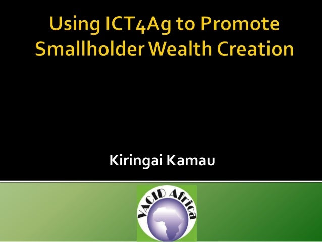 Using ICT4Ag to Promote Smallholder Wealth Creation