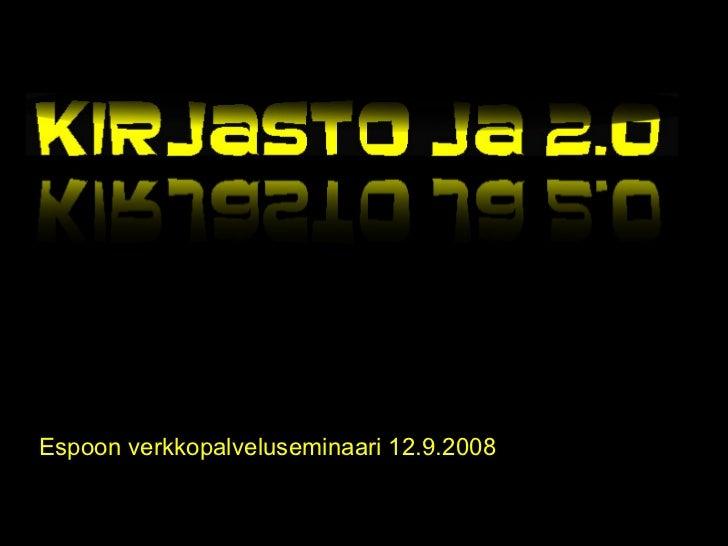 Espoon verkkopalveluseminaari 12.9.2008
