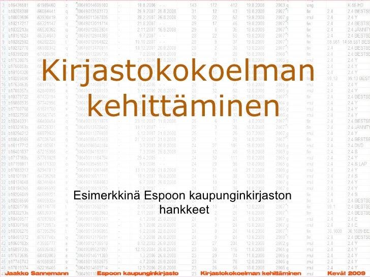 Kirjastokokoelman kehittäminen: kevät 2009