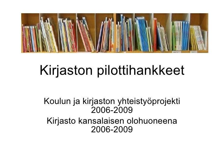 Kirjaston Pilottihankkeet Kulttuurilautakunnassa 25.8.09