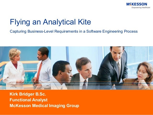 Flying an Analytical KiteCapturing Business-Level Requirements in a Software Engineering ProcessKirk Bridger B.Sc.Function...