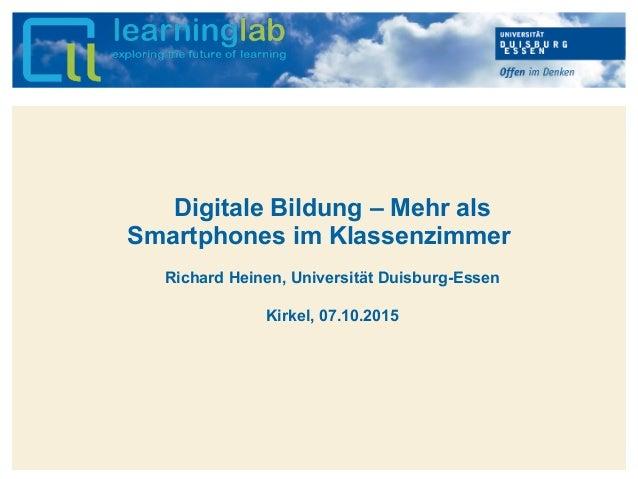 Hier kann Ihr Text stehen Digitale Bildung – Mehr als Smartphones im Klassenzimmer Richard Heinen, Universität Duisburg-Es...