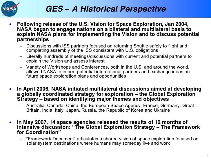 GES          A Historical PerspectiveFollowing release of the U.S. Vision for Space Exploration, Jan 2004,NASA began to en...