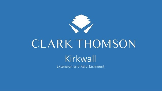 Kirkwall Extension and Refurbishment