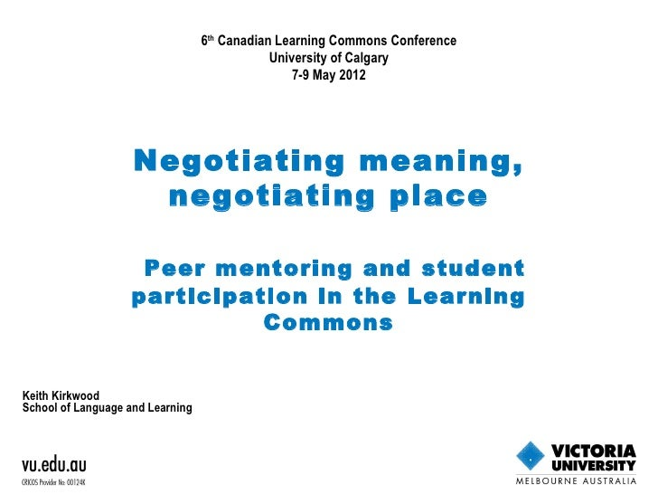 Negotiating meaning, negotiating place: Peer learning and student participation in the learning commons