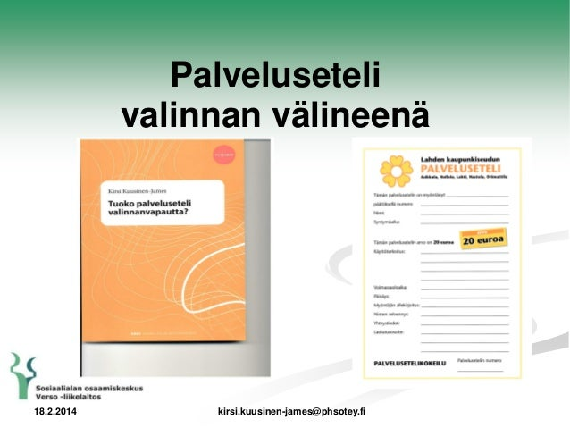 Palveluseteli valinnan välineenä  18.2.2014  kirsi.kuusinen-james@phsotey.fi