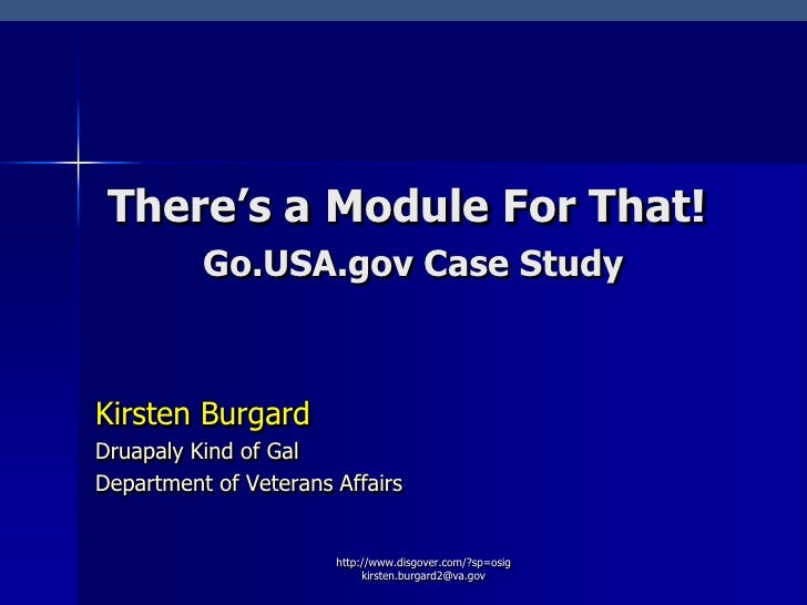 http://www.disgover.com/?sp=osig      kirsten.burgard2@va.gov<br />There's a Module For That!Go.USA.gov Case Study <br />K...