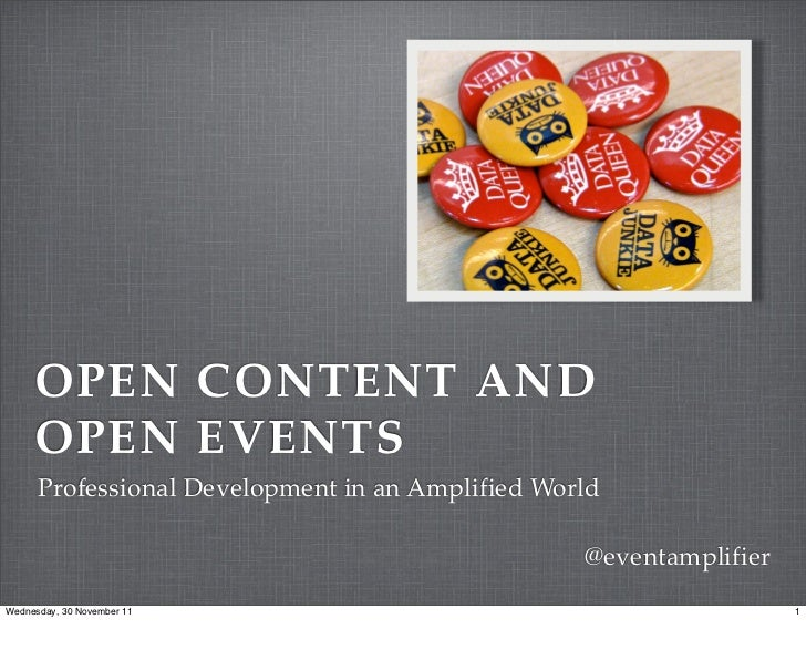 OPEN CONTENT AND     OPEN EVENTS      Professional Development in an Amplified World                                      ...