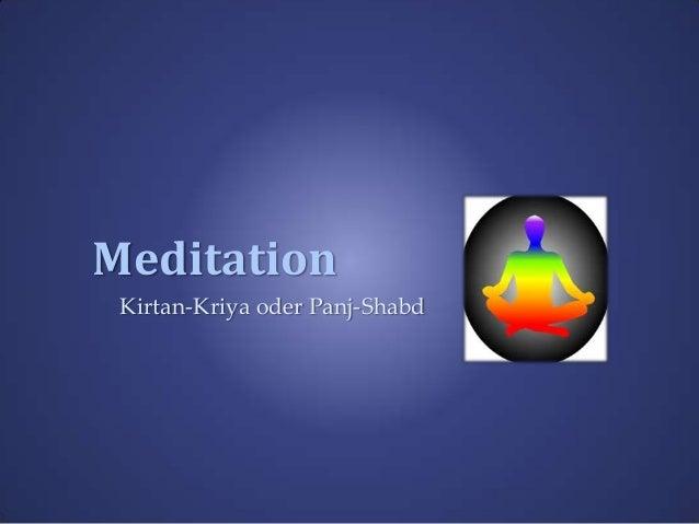 Meditation Kirtan-Kriya oder Panj-Shabd