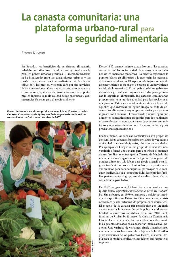 La canasta comunitaria: una plataforma urbano-rural para la seguridad alimentaria Emma Kirwan  En Ecuador, los beneficios d...